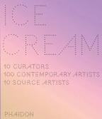 ICE CREAM, 10 CURATORS, 100 CONTEMPORARY ARTISTS, 10 SOURCE ARTISTS