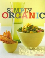 SIMPLY ORGANIC: A COOKBOOK FOR SUSTAINABLE, SEASONAL, AND LOCAL INGREDIENTS