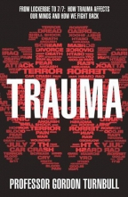 Trauma - From Lockerbie To 7/7: How Trauma Affects Our Minds And How We Fight Back