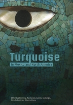 TURQUOISE IN MEXICO AND NORTH AMERICA: SCIENCE, CONSERVATION, CULTURE AND COLLECTIONS