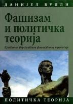 FAŠIZAM I POLITIČKA TEORIJA - Kritička perspektiva fašističke ideologije