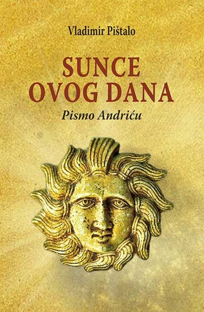 SUNCE OVOG DANA - PISMO ANDRIĆU