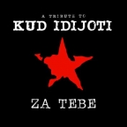 za tebe - a tribute to kud idijoti