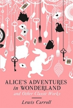 alices adventures in wonderland and other classic works