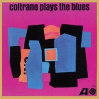 COLTRANE PLAYS THE BLUES (MONO) (VINYL)