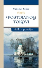 POSTOJANOG TOKOVI - HAIKU POEZIJA