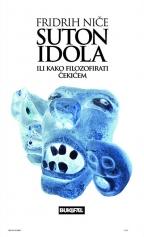 Suton idola ili kako filozofirati čekićem