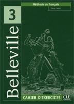 BELLEVILLE 3: CAHIER D EXERCICES - FRANCUSKI JEZIK, VEŽBANKA + CD, ZA 3. GODINU SREDNJE ŠKOLE