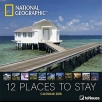 kalendar national geographic 12 places to stay 2018