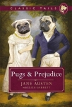 pugs and prejudice classic tails 1 beautifully illustrated classics as told by the finest breeds