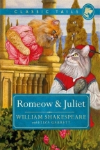 romeow and juliet classic tails 3 beautifully illustrated classics as told by the finest breeds
