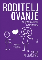 Roditeljovanje : o optimalnom vaspitanju
