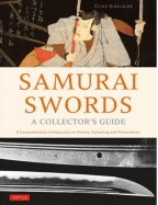 samurai swords - a collectors guide a comprehensive introduction to history collecting and preservation