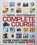 DIGITAL PHOTOGRAPHY COMPLETE COURSE: LEARN EVERYTHING YOU NEED TO KNOW IN 20 WEEKS (DK)