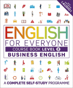English For Everyone Business English Level 2 Course Book : A Visual Self Study Guide To English For The Workplace (DK)