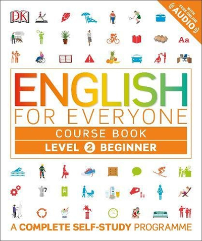 ENGLISH FOR EVERYONE COURSE BOOK LEVEL 2 BEGINNER: A COMPLETE SELF-STUDY PROGRAMME (DK)