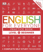 English For Everyone Practice Book Level 1 Beginner : A Complete Complete Self-Study Programme (DK)