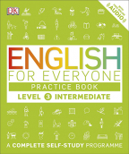 English For Everyone Practice Book Level 3 Intermediate : A Complete Complete Self-Study Programme (DK)