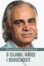 O ISLAMU, NAUCI I BUDUĆNOSTI