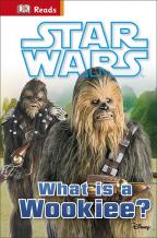 STAR WARS WHAT IS A WOOKIEE? (DK)
