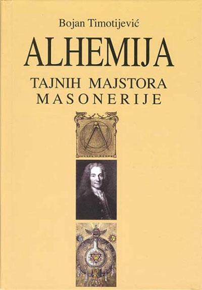 ALHEMIJA TAJNIH MAJSTORA MASONERIJE