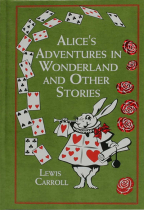 ALICE'S ADVENTURES IN WONDERLAND: AND OTHER STORIES (LEATHER-BOUND CLASSICS)