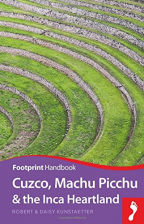 cuzco machu picchu the inca heartland footprint handbook