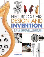 Electric Guitars Design And Invention: The Groundbreaking Innovations That Shaped The Modern Instrument