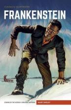 Frankenstein: Or, The Modern Prometheus (Classics Illustrated)