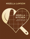 nigella kitchen recipes from the heart of the home nigella collecti