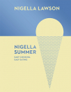 nigella summer easy cooking easy eating nigella collection