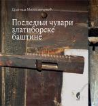 Poslednji čuvari zlatiborske baštine