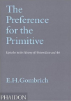 the preference for the primitive episodes in the history of western taste and art