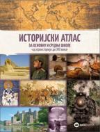 Istorijski atlas za osnovnu i srednje škole - od praistorije do xxi veka