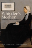 whistlers mother portrait of an extraordinary life