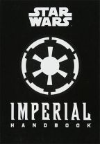 Star Wars - The Imperial Handbook: A Commanders Guide