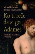 Ko ti reče da si go, Adame?