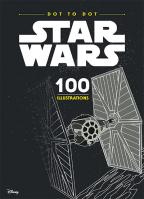 STAR WARS – DOT TO DOT: 100 ILLUSTRATIONS