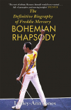 bohemian rhapsody the definitive biography of freddie mercury