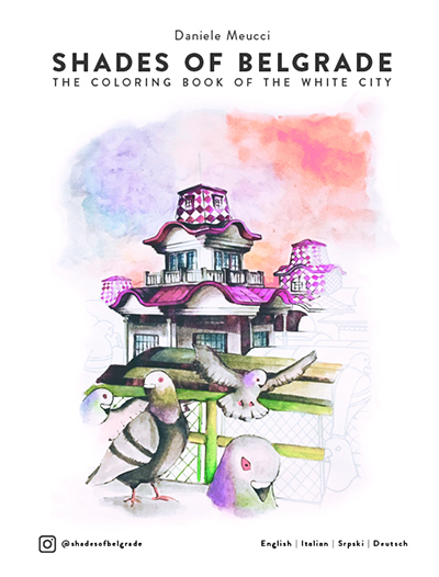 SHADES OF BELGRADE : THE COLORING BOOK OF THE WHITE CITY
