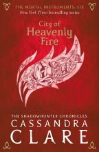 City Of Heavenly Fire (The Mortal Instruments, Book 6)