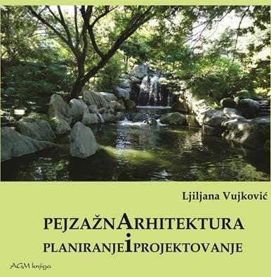 Pejzažna arhitektura: planiranje i projektovanje
