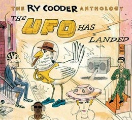 THE RY COODER ANTHOLOGY - THE UFO HAS LANDED