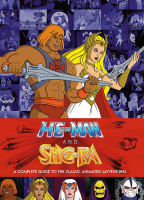 he-man and she-ra a complete guide to the classic animated adventures