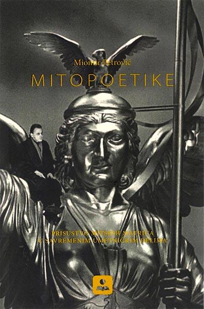 Mitopoetike: prisustvo mitskih matrica u savremenim umetničkim delima