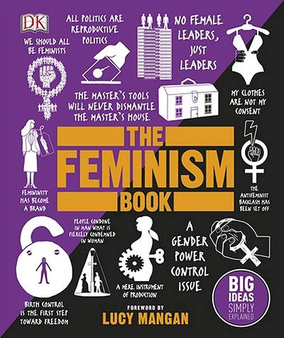 The Feminism Book: Big Ideas Simply Explained