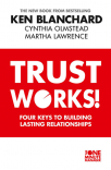 trust works four keys to building lasting relationships