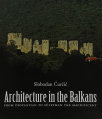architecture in the balkans from diocletian to suleyman the magnificent c 300-1550