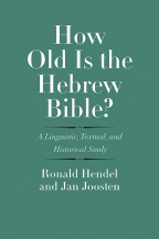 How Old Is The Hebrew Bible?: A Linguistic, Textual, And Historical Study