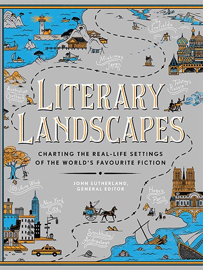LITERARY LANDSCAPES: CHARTING THE REAL-LIFE SETTINGS OF THE WORLD'S FAVOURITE FICTION